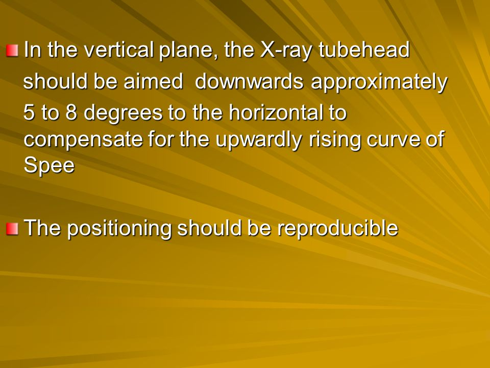 In the vertical plane, the X-ray tubehead