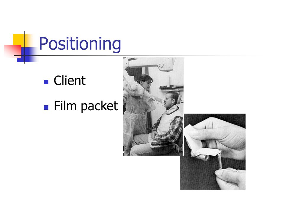 Positioning Client Film packet