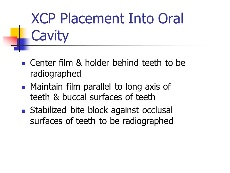 XCP Placement Into Oral Cavity