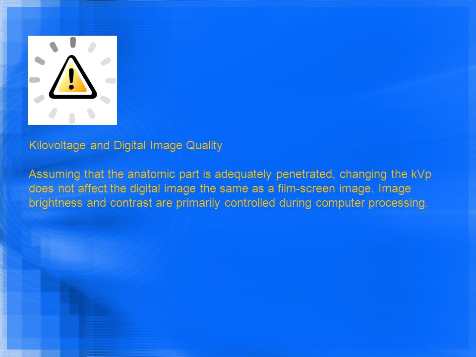 Kilovoltage and Digital Image Quality