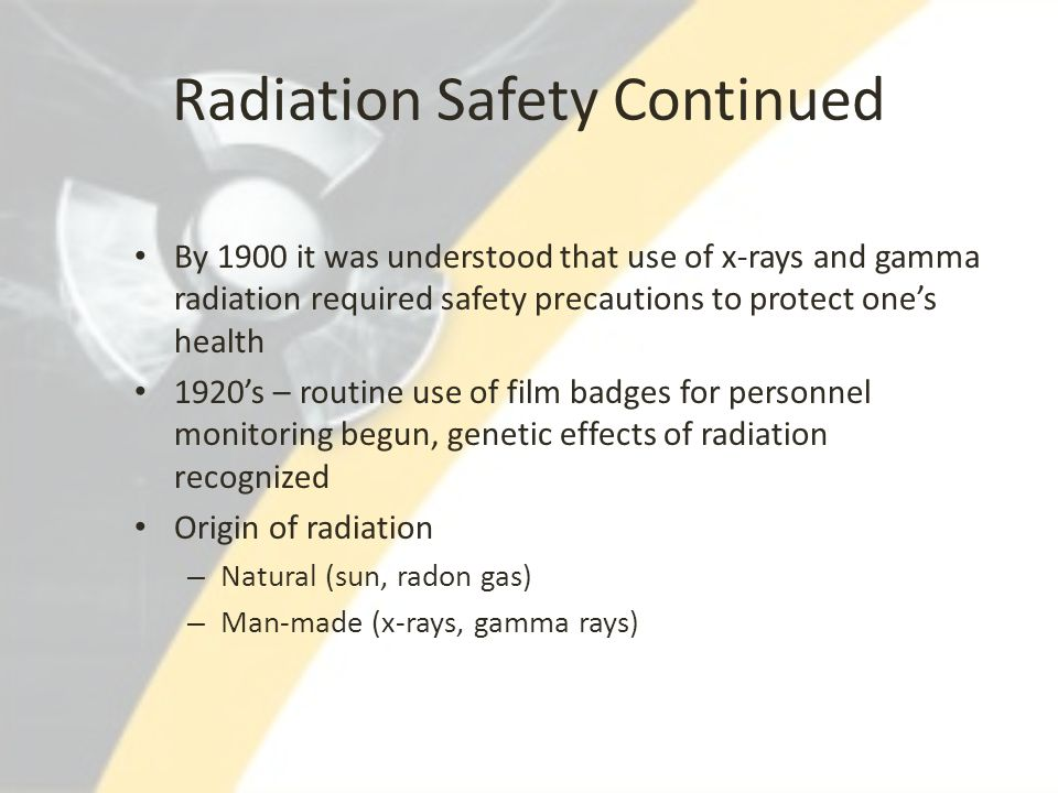 Radiation Safety Continued