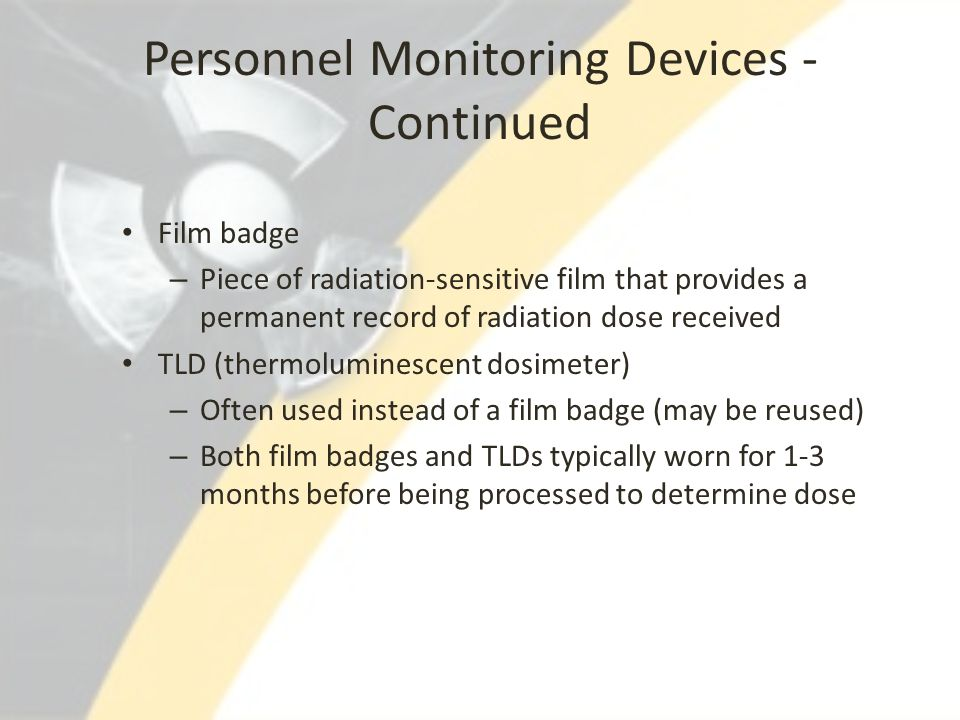 Personnel Monitoring Devices - Continued