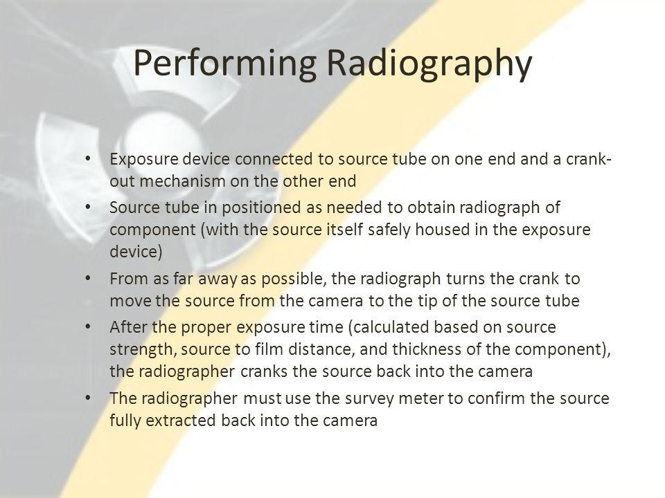 Performing Radiography