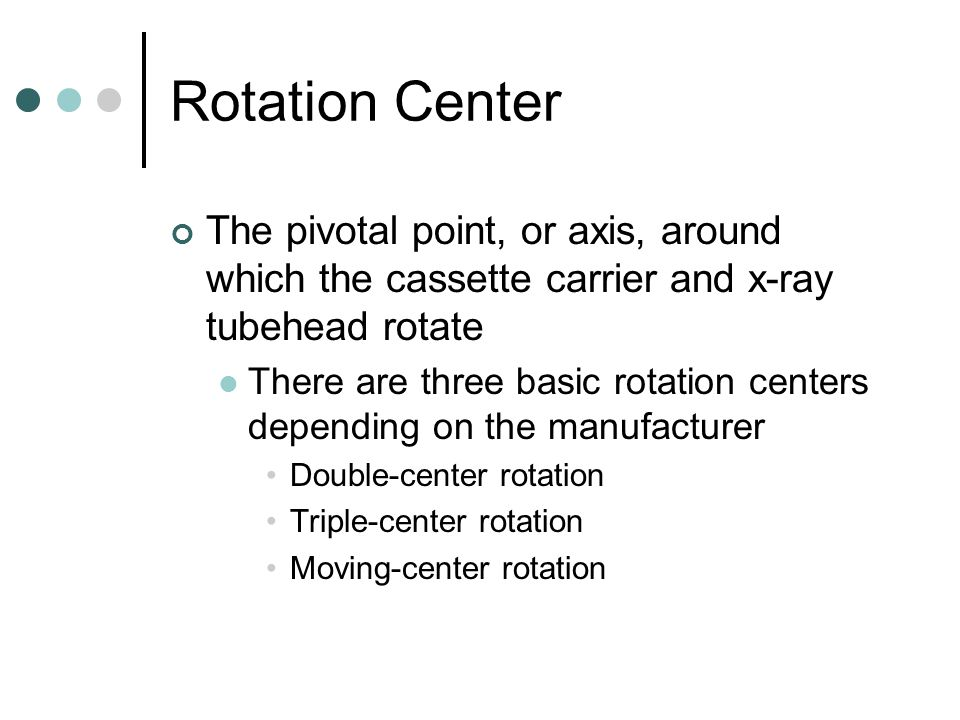 Rotation Center The pivotal point, or axis, around which the cassette carrier and x-ray tubehead rotate.