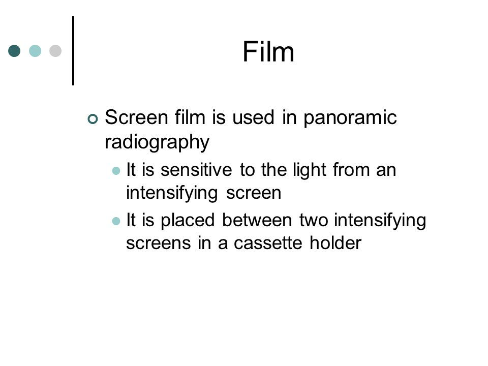 Film Screen film is used in panoramic radiography