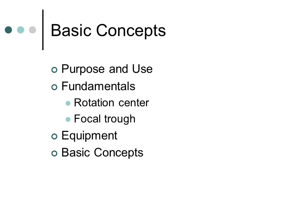 Basic Concepts Purpose and Use Fundamentals Equipment Basic Concepts