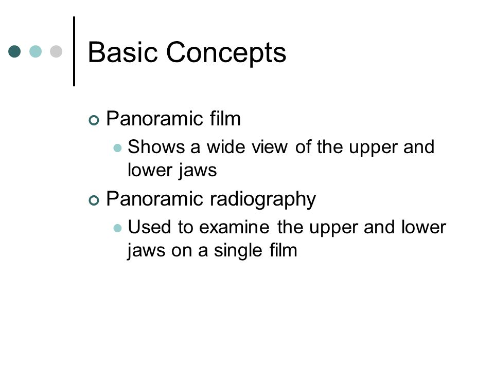 Basic Concepts Panoramic film Panoramic radiography
