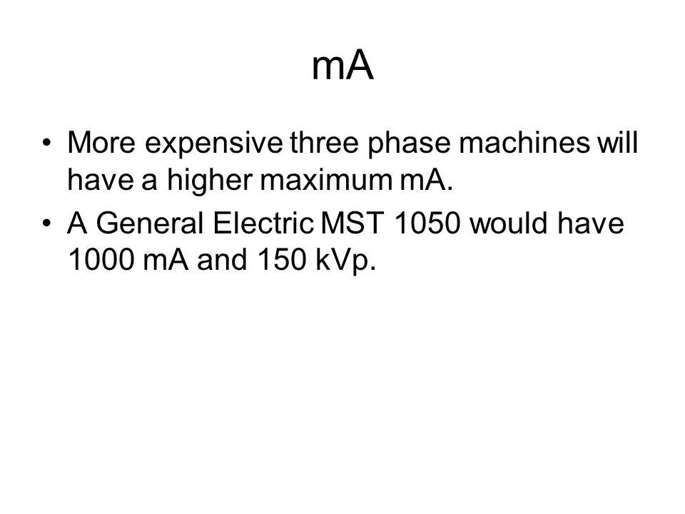 mA More expensive three phase machines will have a higher maximum mA.