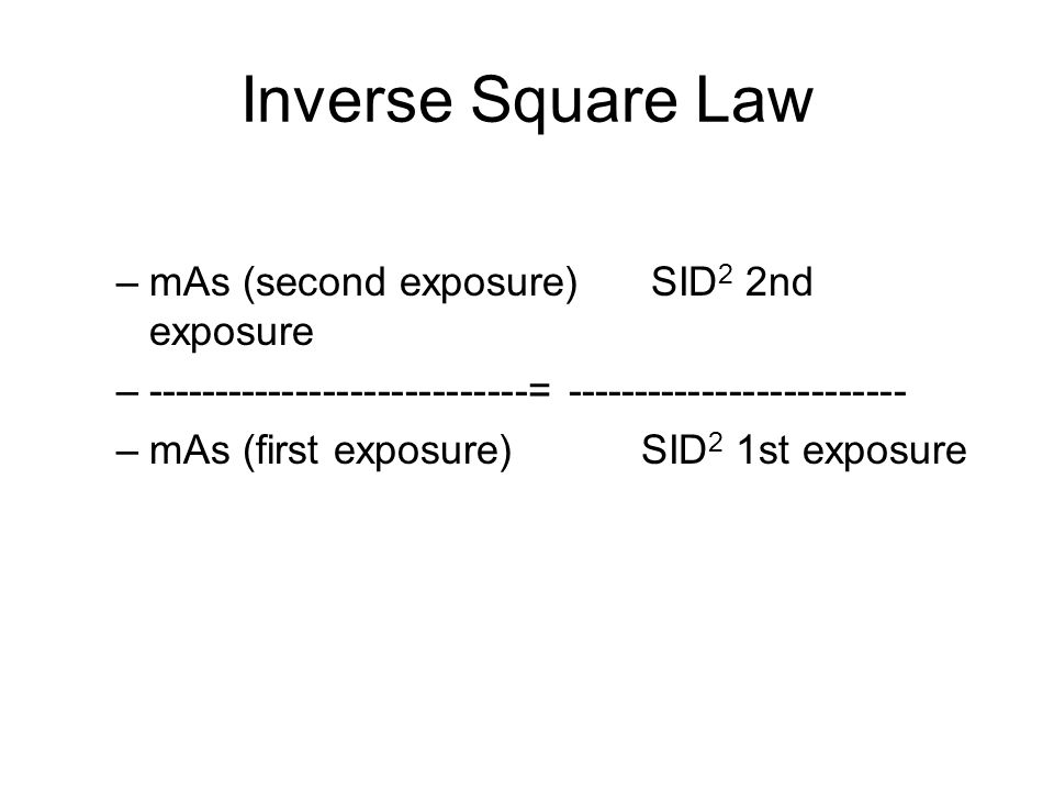 Inverse Square Law mAs (second exposure) SID2 2nd exposure