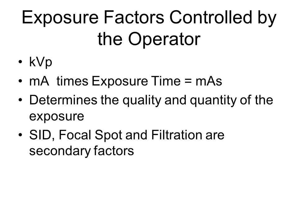 Exposure Factors Controlled by the Operator