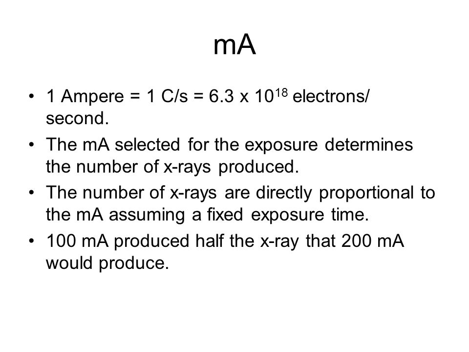 mA 1 Ampere = 1 C/s = 6.3 x 1018 electrons/ second.