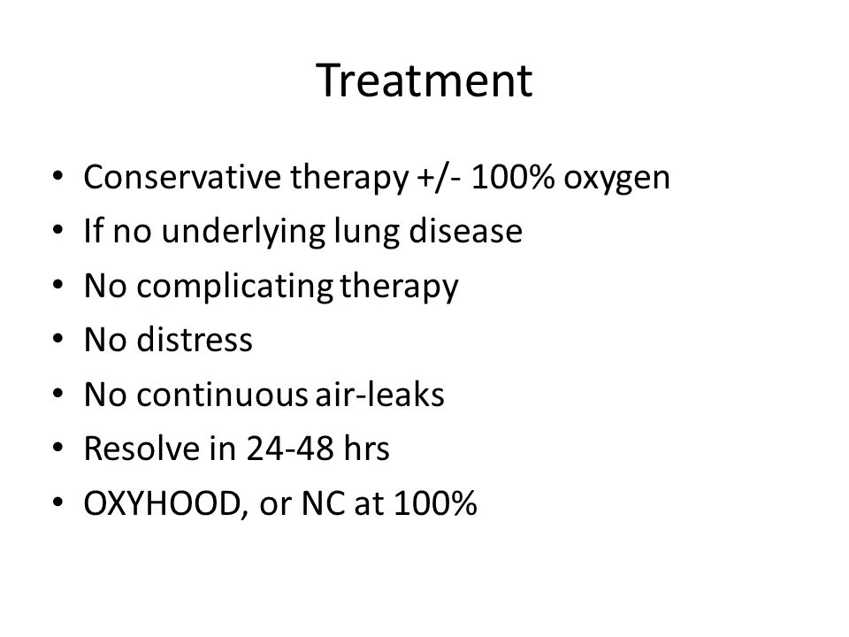 Treatment Conservative therapy +/- 100% oxygen