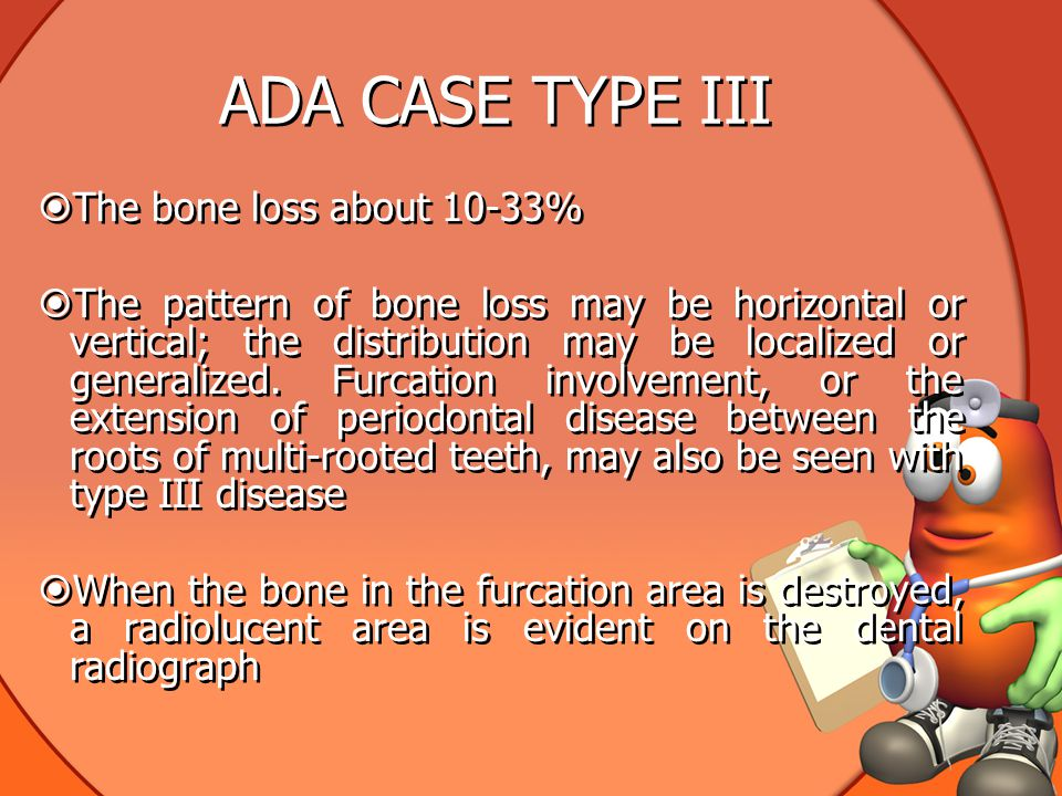 ADA CASE TYPE III The bone loss about 10-33%
