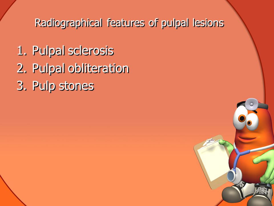 Radiographical features of pulpal lesions
