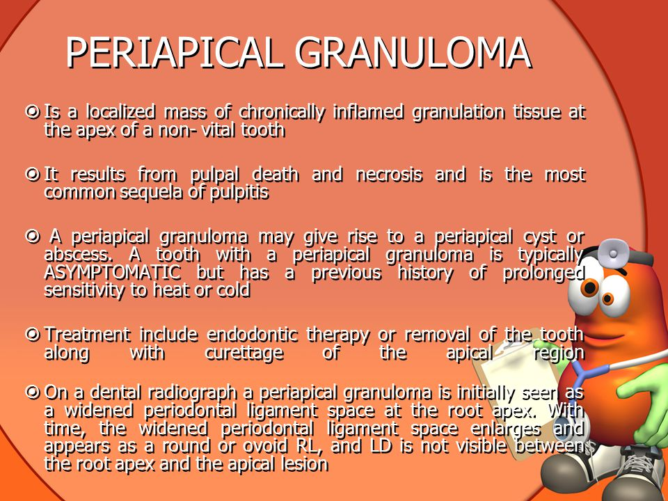 PERIAPICAL GRANULOMA Is a localized mass of chronically inflamed granulation tissue at the apex of a non- vital tooth.