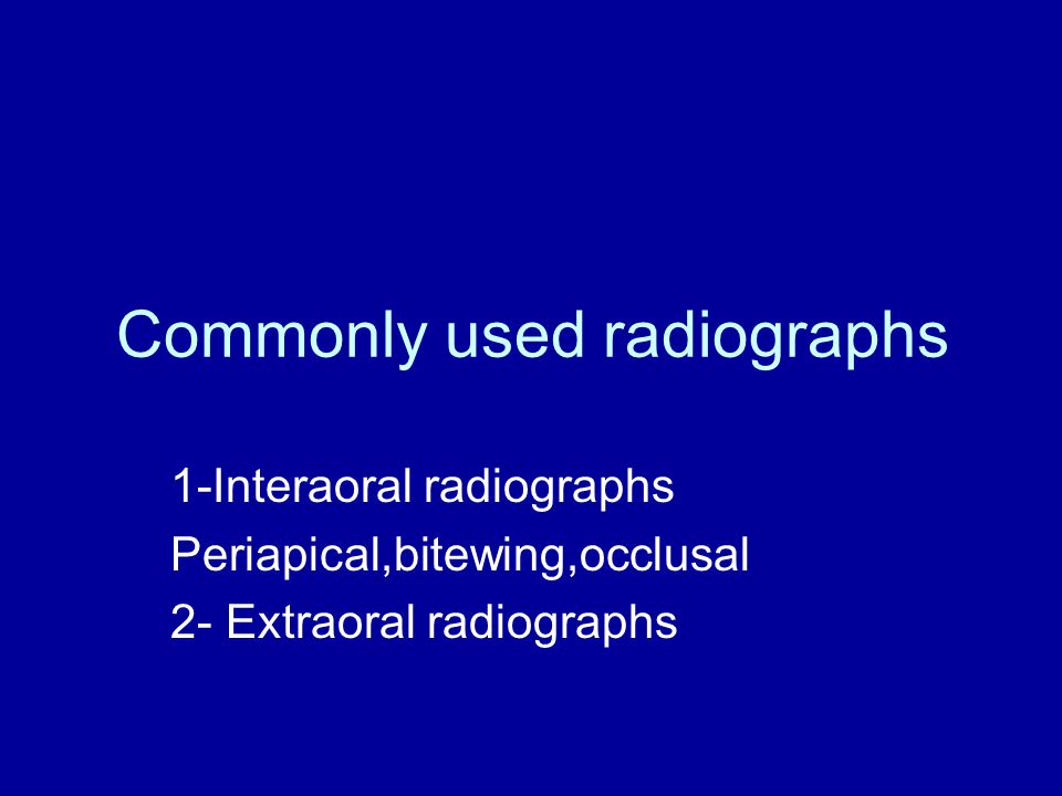 Commonly used radiographs