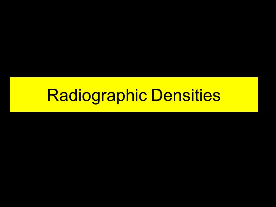 Radiographic Densities