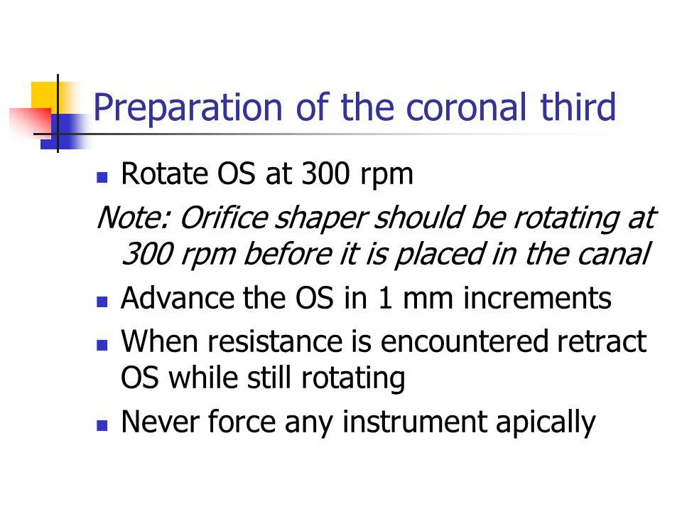 Preparation of the coronal third