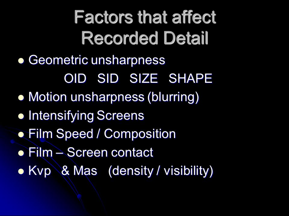 Factors that affect Recorded Detail
