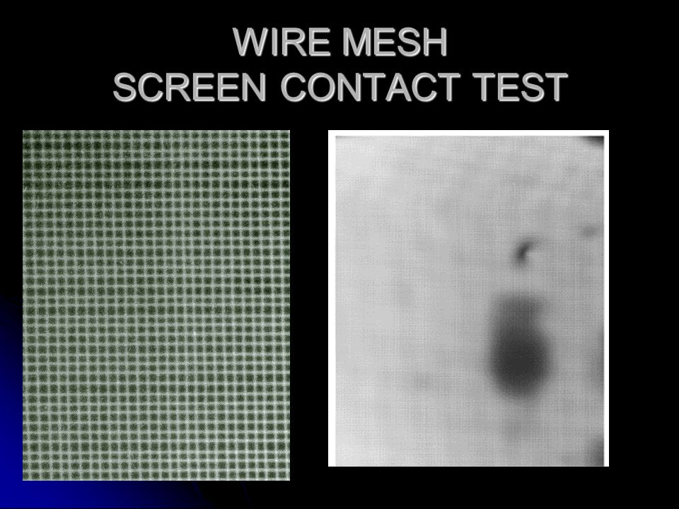WIRE MESH SCREEN CONTACT TEST