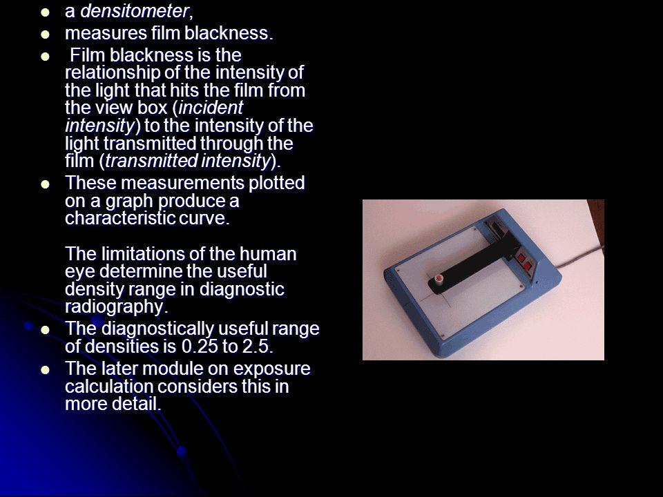 a densitometer, measures film blackness.