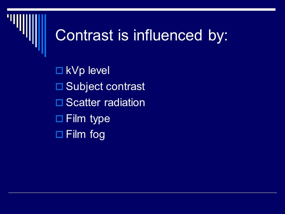 Contrast is influenced by: