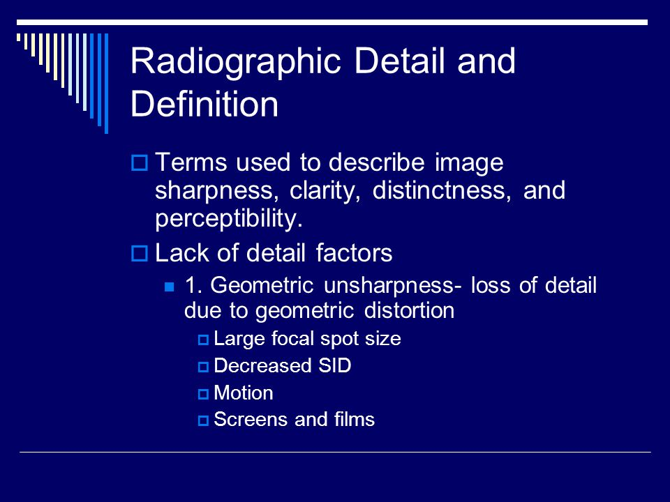 Radiographic Detail and Definition