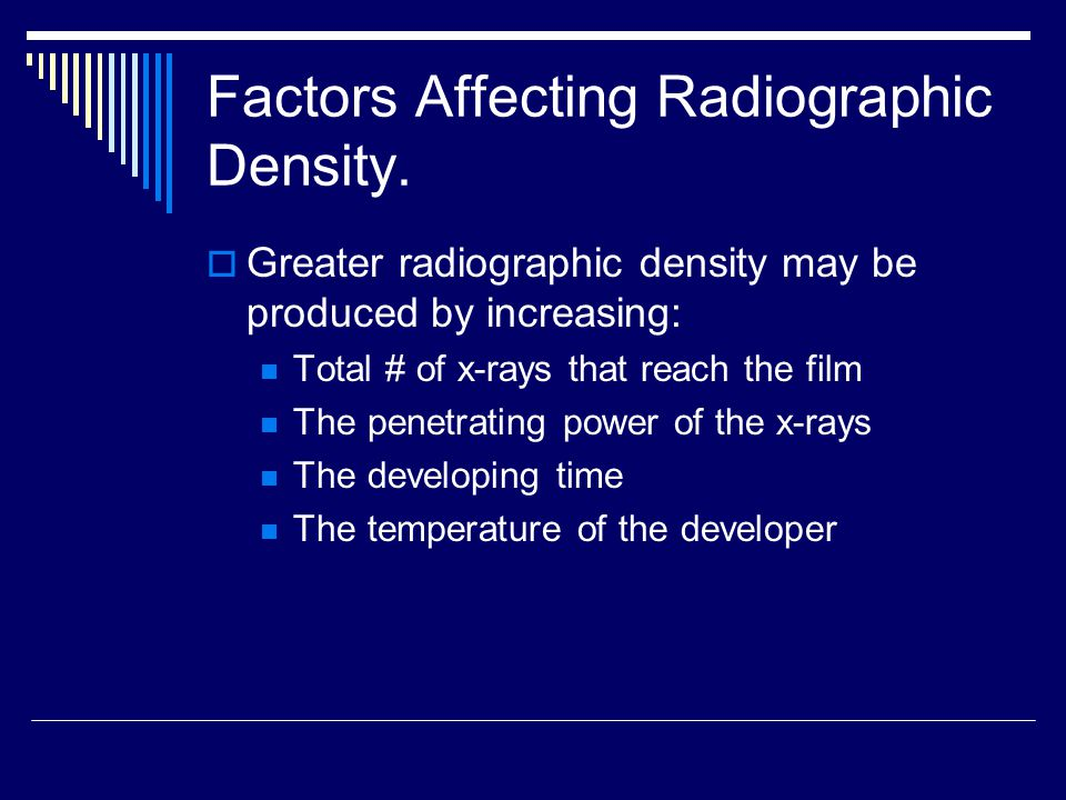Factors Affecting Radiographic Density.