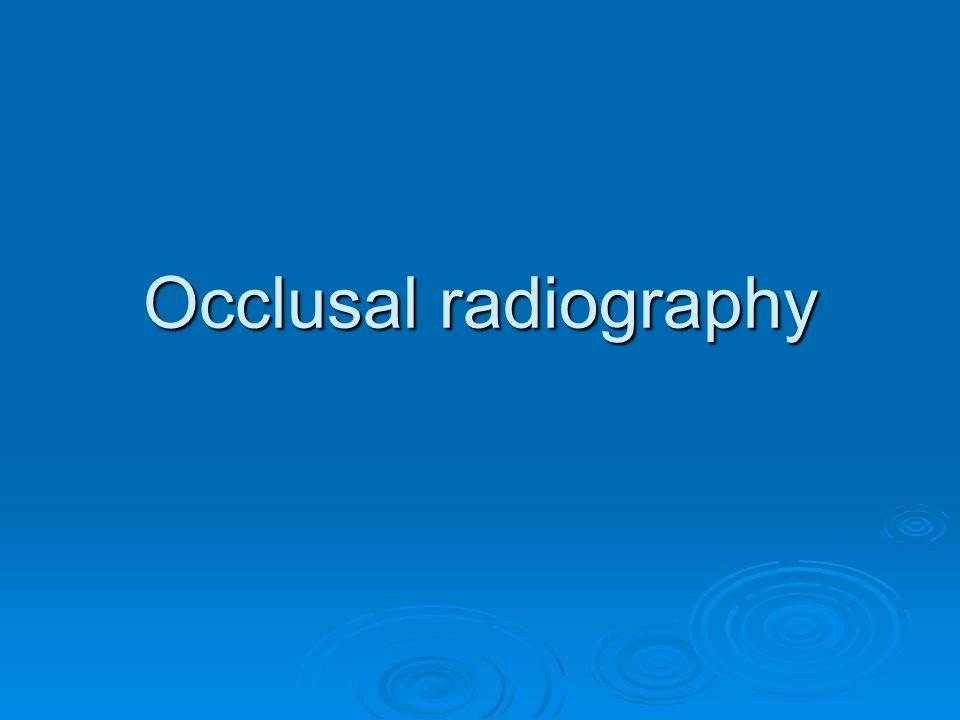 Occlusal radiography