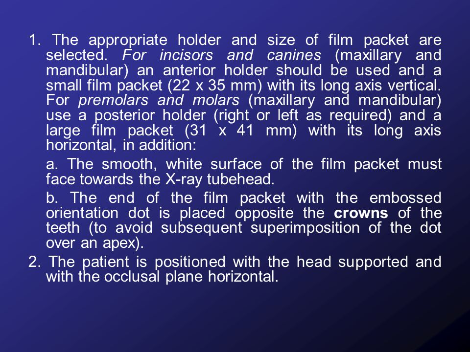 1. The appropriate holder and size of film packet are selected