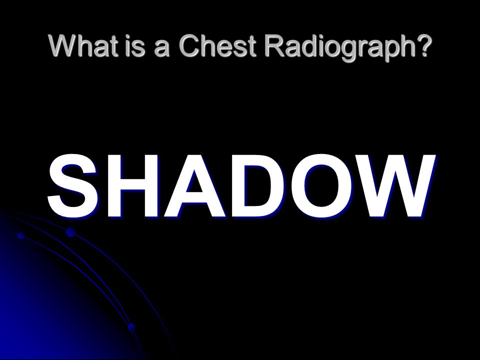What is a Chest Radiograph