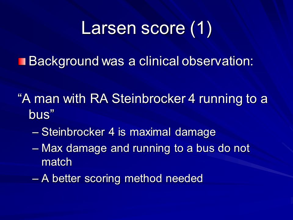 Larsen score (1) Background was a clinical observation: