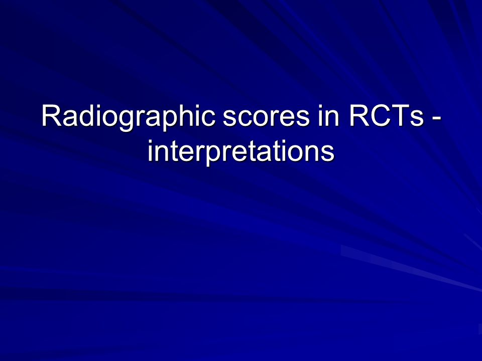 Radiographic scores in RCTs - interpretations