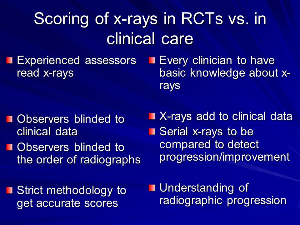Scoring of x-rays in RCTs vs. in clinical care