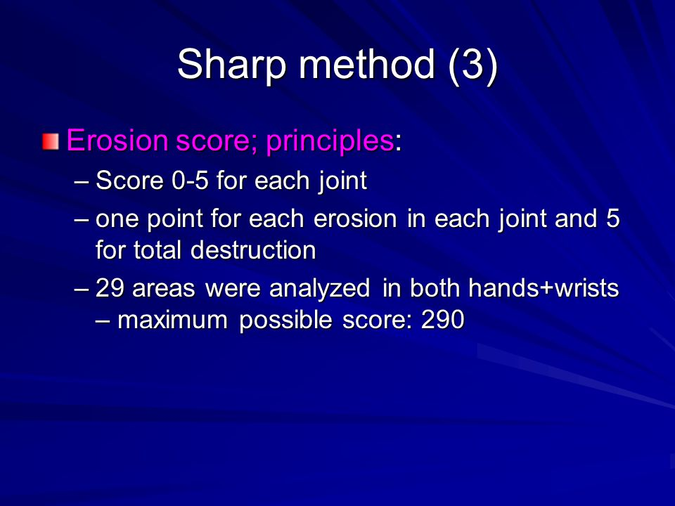 Sharp method (3) Erosion score; principles: Score 0-5 for each joint