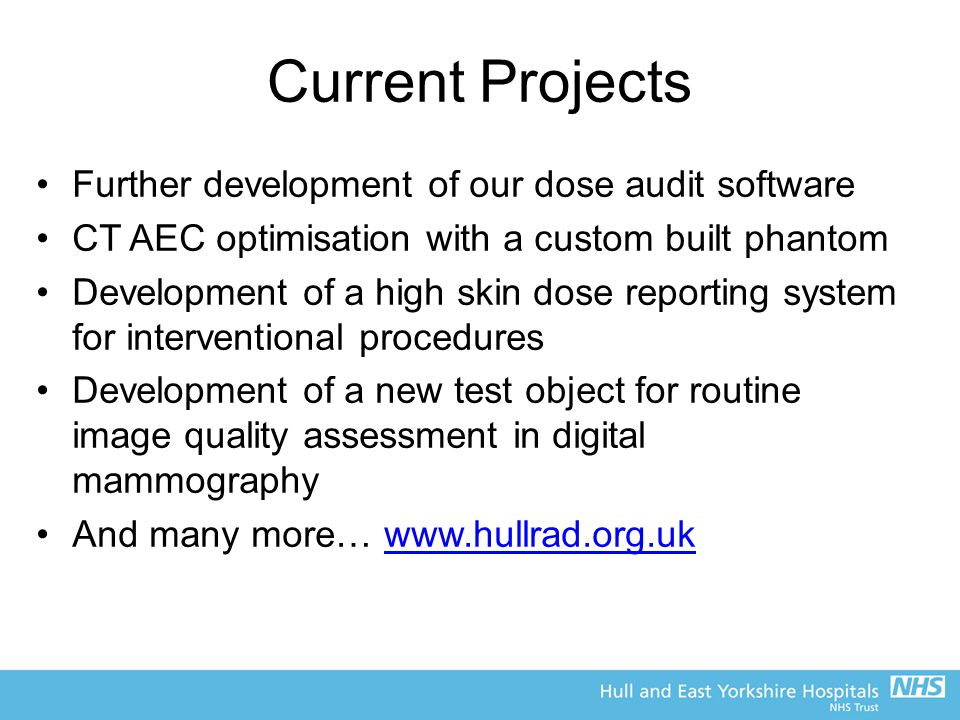 Current Projects Further development of our dose audit software