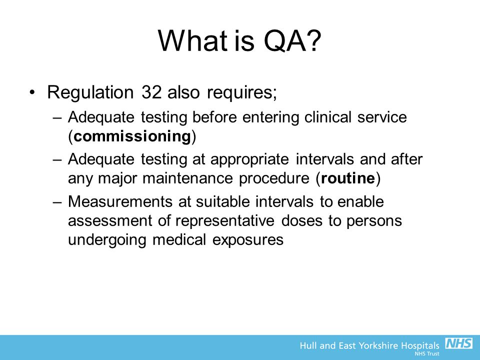 What is QA Regulation 32 also requires;
