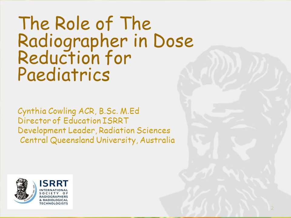 The Role of The Radiographer in Dose Reduction for Paediatrics