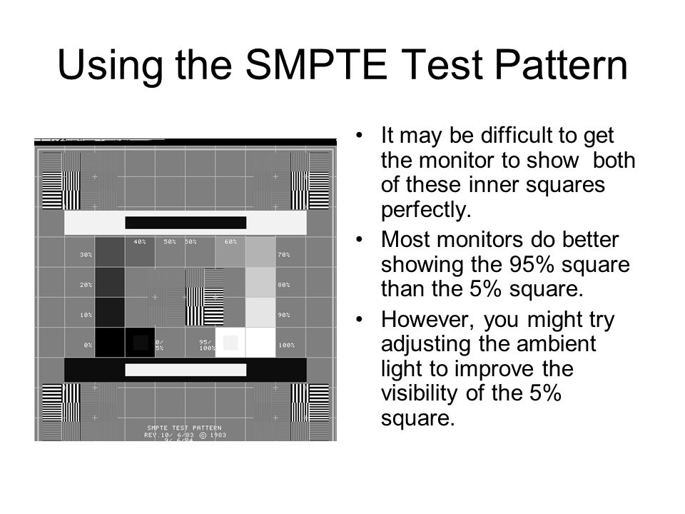 Using the SMPTE Test Pattern