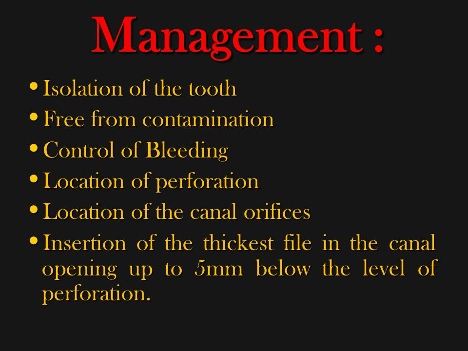 Management : Isolation of the tooth Free from contamination