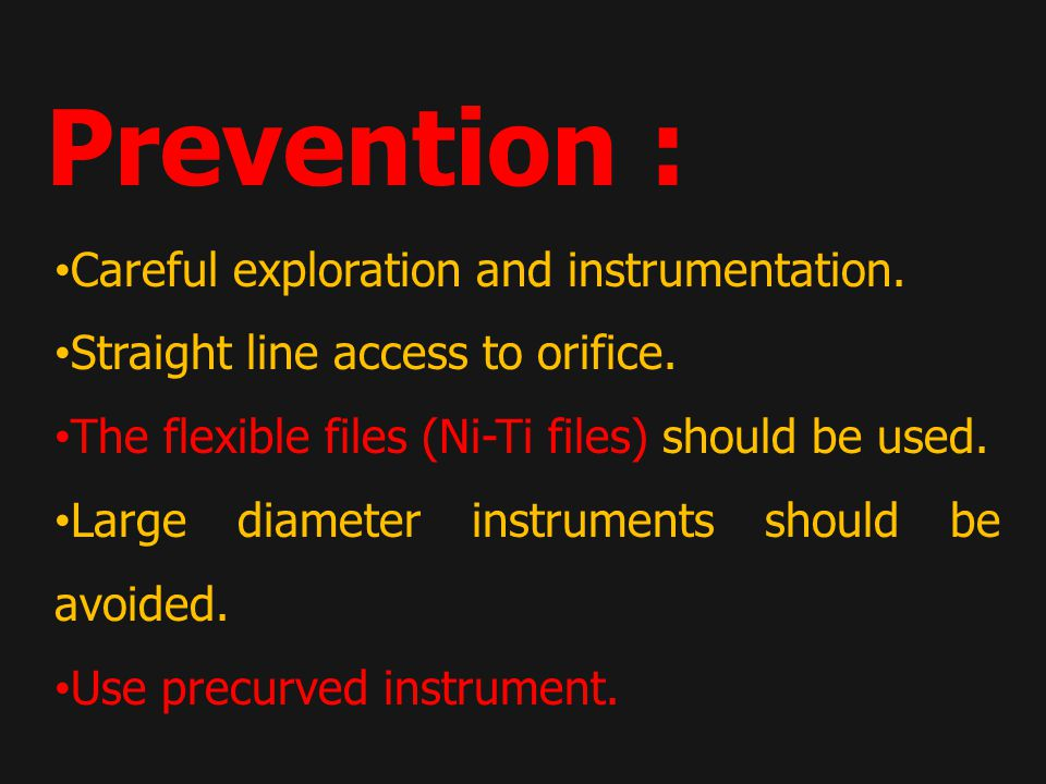 Prevention : Careful exploration and instrumentation.