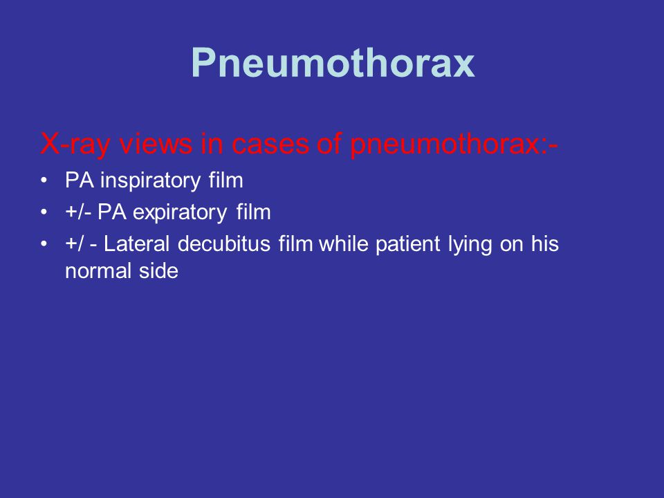 Pneumothorax X-ray views in cases of pneumothorax:-
