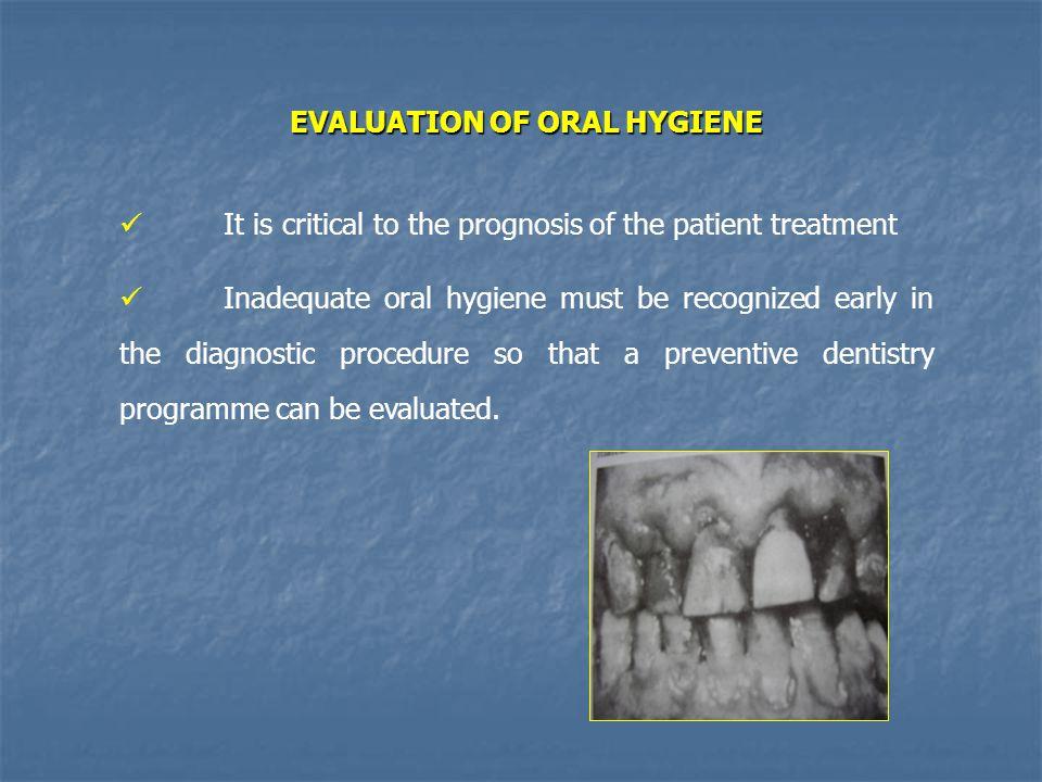 EVALUATION OF ORAL HYGIENE