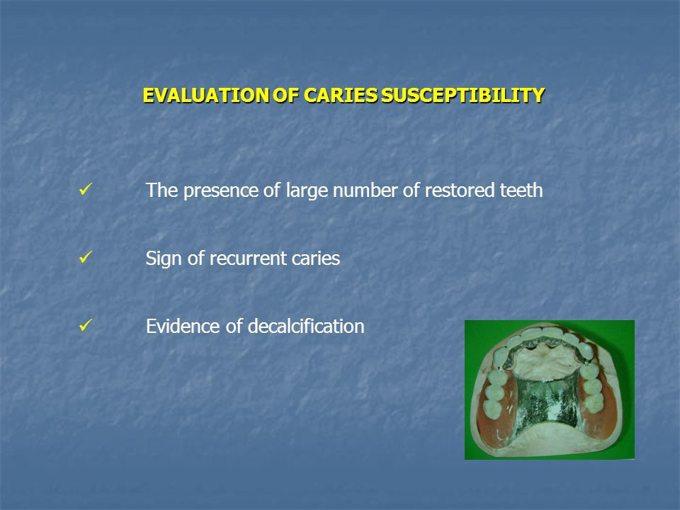 EVALUATION OF CARIES SUSCEPTIBILITY