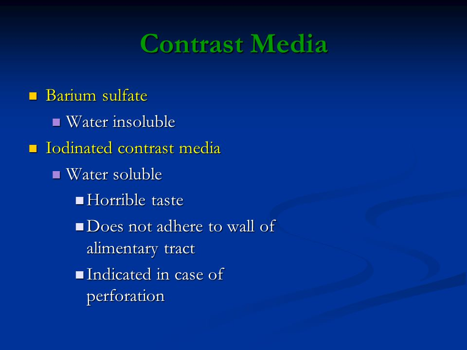 Contrast Media Barium sulfate Water insoluble Iodinated contrast media