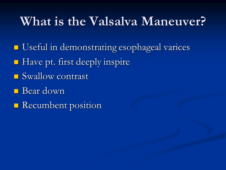 What is the Valsalva Maneuver