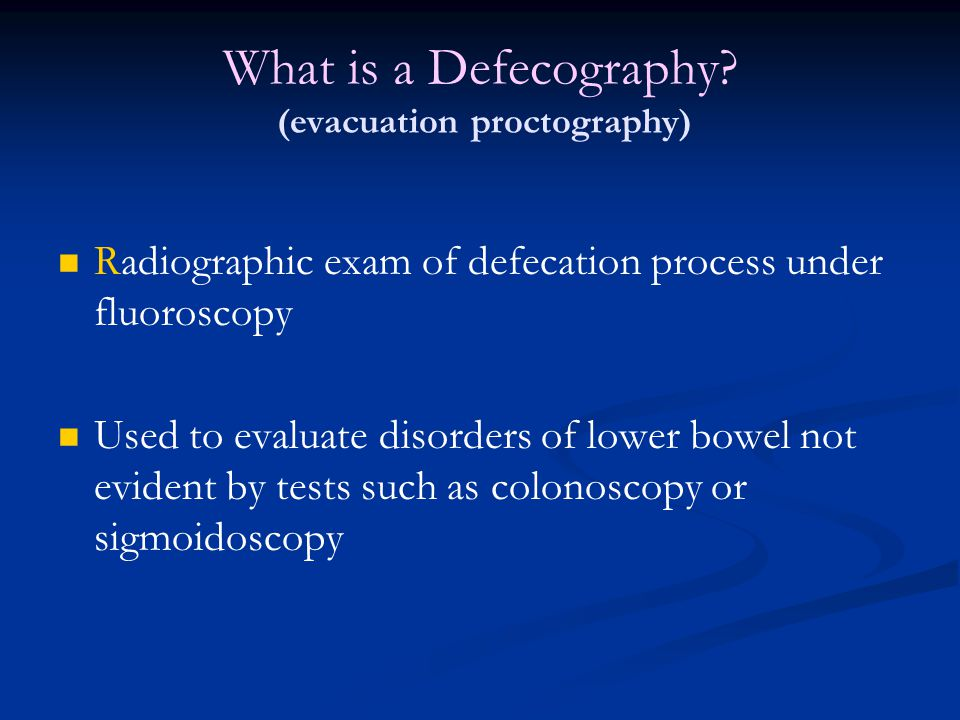 What is a Defecography (evacuation proctography)