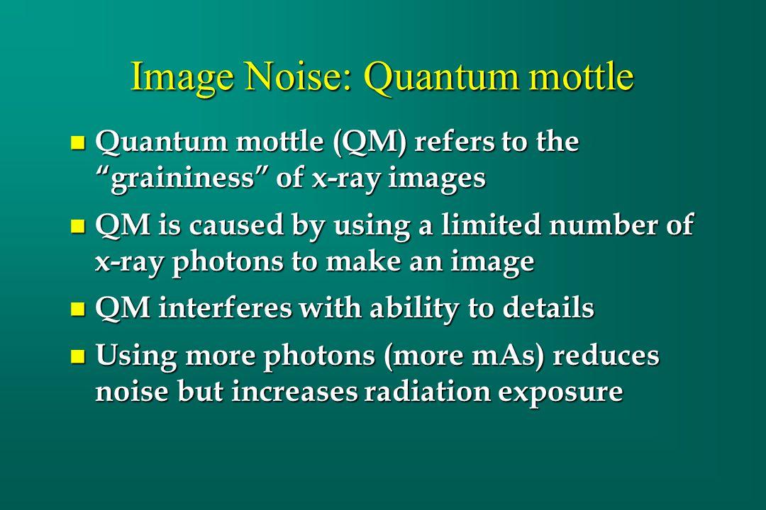 Image Noise: Quantum mottle