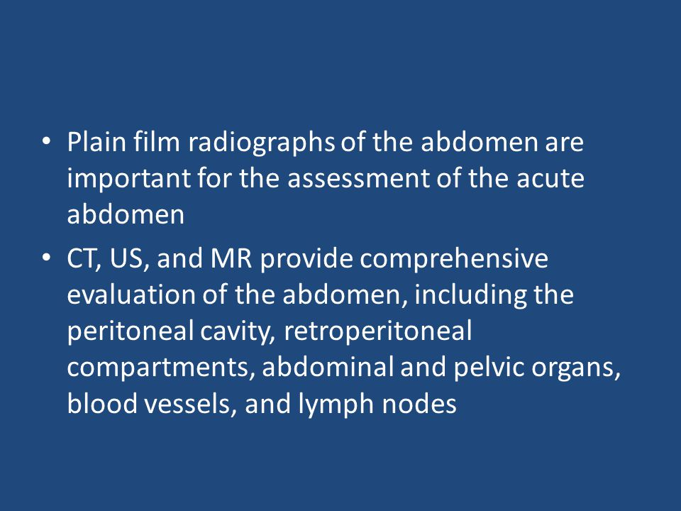 Plain film radiographs of the abdomen are important for the assessment of the acute abdomen