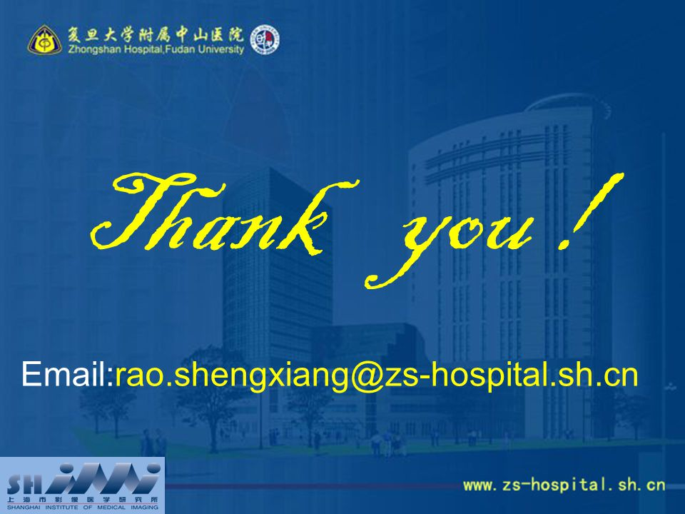 Thank you ! Email:rao.shengxiang@zs-hospital.sh.cn